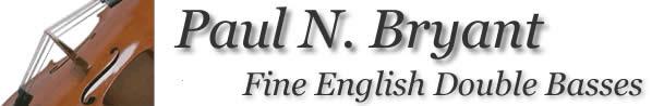 Paul N. Bryant - Fine English Double Basses